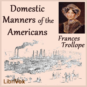 Domestic Manners of the Americans by Trollope, Frances Milton