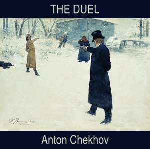 Duel, The by Chekhov, Anton
