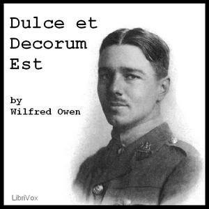 Dulce et Decorum Est by Owen, Wilfred