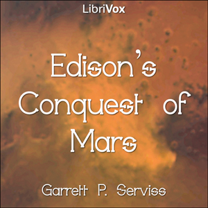 Edison's Conquest of Mars by Serviss, Garrett P.