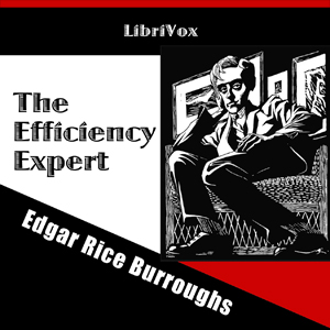 Efficiency Expert, The by Burroughs, Edgar Rice
