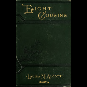 Eight Cousins by Alcott, Louisa May