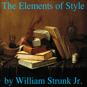 Elements of Style, The by Strunk Jr, William