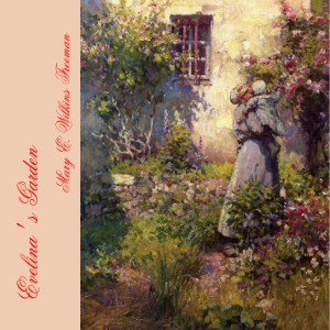 Evelina's Garden by Freeman, Mary E. Wilkins