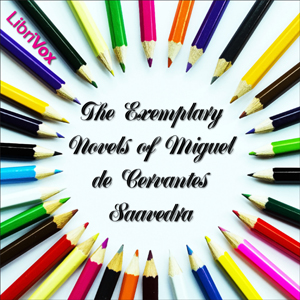 Exemplary Novels of Miguel de Cervantes ... by Cervantes Saavedra, Miguel de