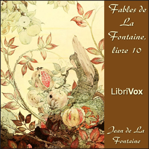 Fables de La Fontaine, livre 10 (version... by La Fontaine, Jean de