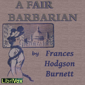 Fair Barbarian, A by Burnett, Frances Hodgson