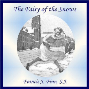Fairy of the Snows, The by Finn, Francis J.