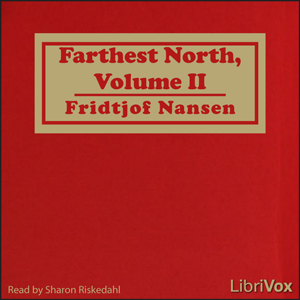 Farthest North, Volume II by Nansen, Fridtjof