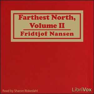 Farthest North, Volume II by Nansen, Fridtjof