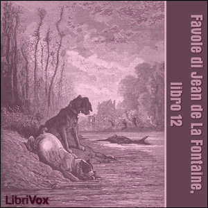 Favole di Jean de La Fontaine: Libro 12 by La Fontaine, Jean de