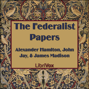 Federalist Papers, The by Hamilton, Alexander