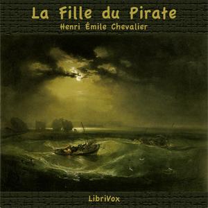 Fille du Pirate, La by Chevalier, Henri Émile