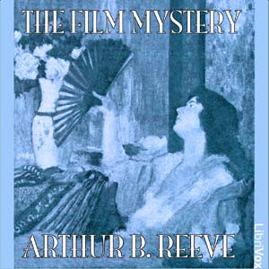 Film Mystery, The by Reeve, Arthur B.