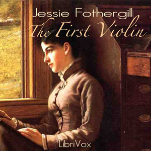First Violin, The by Fothergill, Jessie