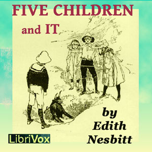 Five Children and It, Version 2 by Nesbit, E. (Edith)