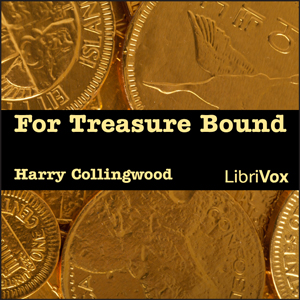 For Treasure Bound by Collingwood, Harry