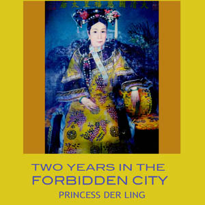 Two Years in the Forbidden City by Yu, Der Ling, Princess