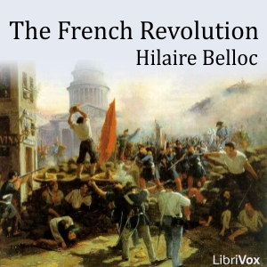French Revolution, The by Belloc, Hilaire