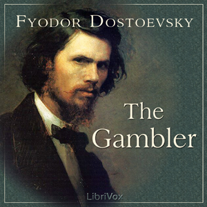 Gambler, The by Dostoyevsky, Fyodor