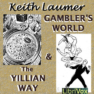 Gambler's World & The Yillian Way by Laumer, Keith