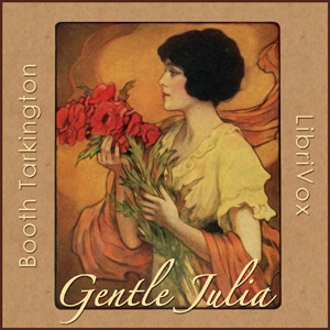 Gentle Julia by Tarkington, Booth