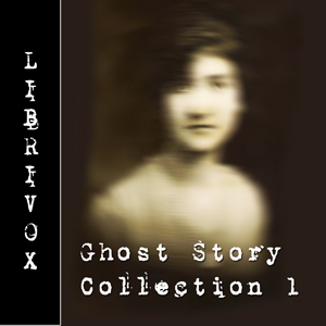 Ghost Story Collection 001 by Various