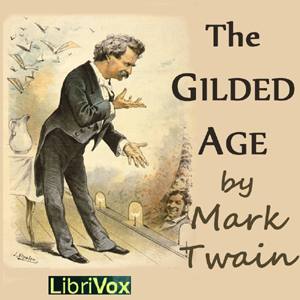 Gilded Age, The by Twain, Mark