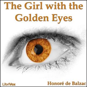 Girl with the Golden Eyes, The by Balzac, Honoré de