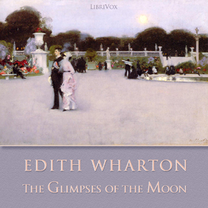 Glimpses of the Moon, The by Wharton, Edith