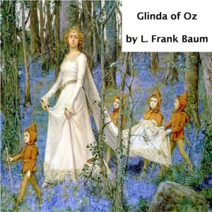 Glinda of Oz : Chapter 21 - Glinda of Oz Volume Chapter 21 - Glinda of Oz by Baum, L. Frank