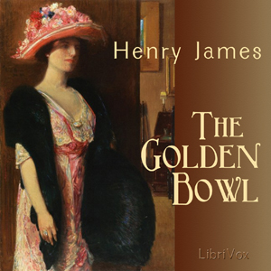 Golden Bowl, The by James, Henry