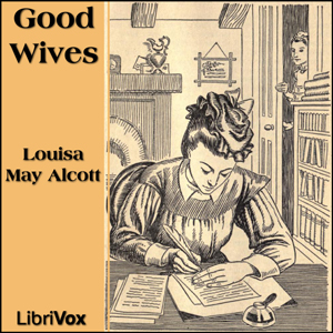Good Wives by Alcott, Louisa May