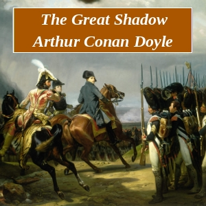 Great Shadow, The by Doyle, Arthur Conan, Sir