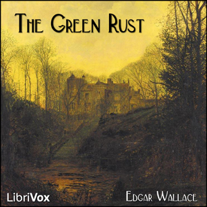 Green Rust, The (Version 2) by Wallace, Edgar
