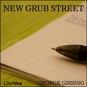 New Grub Street by Gissing, George
