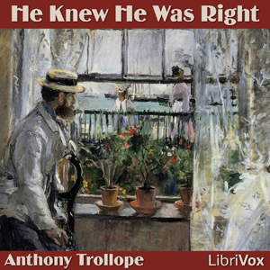 He Knew He Was Right by Trollope, Anthony
