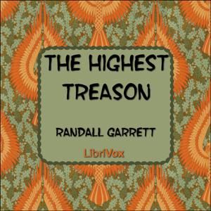 Highest Treason, The by Garrett, Randall