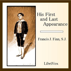 His First and Last Appearance by Finn, Francis J.