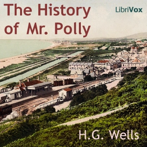 History of Mr. Polly, The by Wells, H. G.