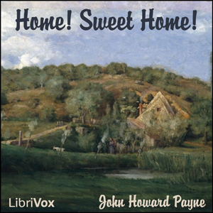 Home Sweet Home by Payne, John Howard
