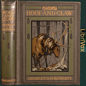 Hoof and Claw by Roberts, Charles G. D.