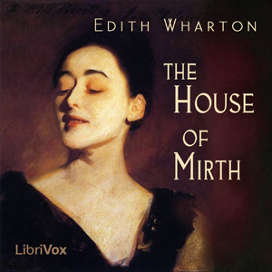 House of Mirth, The by Wharton, Edith