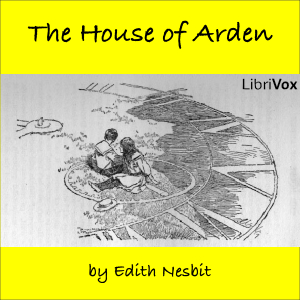 House of Arden, The by Nesbit, E. (Edith)