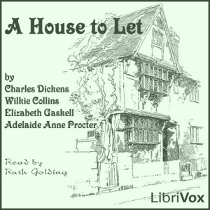 House to Let, A by Dickens, Charles