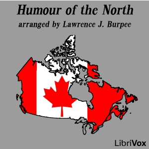 Humour of the North by Burpee, Lawrence J.