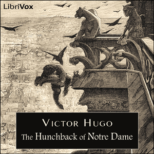 Hunchback of Notre Dame, The by Hugo, Victor