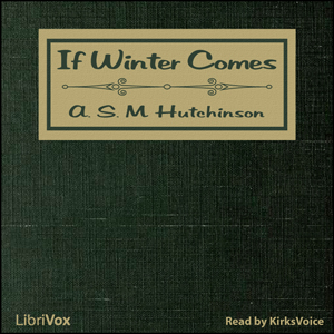 If Winter Comes by Hutchinson, A. S. M.