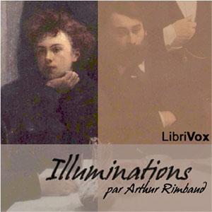 Illuminations : Chapter 01 - Illuminatio... Volume Chapter 01 - Illuminations by Rimbaud, Arthur