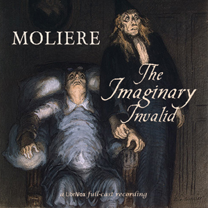 Imaginary Invalid, The by Moliere